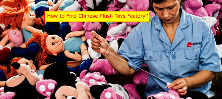 How to Find Chinese Plush Toys Factory