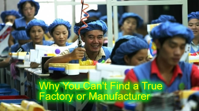 Top 4 Reasons Why You Can't Find a True Factory or Manufacturer